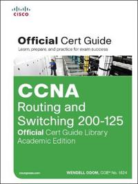 CCNA Routing and Switching ICND2 200-125 Official Cert Guide / CCENT / CCNA ICND1 100-105 Official Cert Guide
