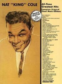 Nat King Cole - All Time Greatest Hits: Complete Original Sheet Music Editions