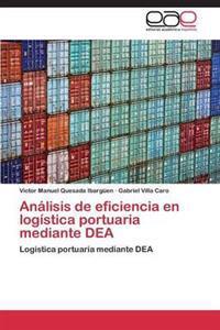 Analisis de Eficiencia En Logistica Portuaria Mediante Dea