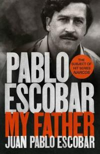 Pablo escobar - my father