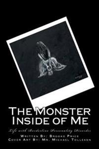 The Monster Inside of Me: Life with Borderline Personality Disorder