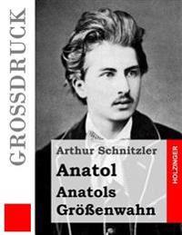 Anatol / Anatols Grossenwahn (Grossdruck)