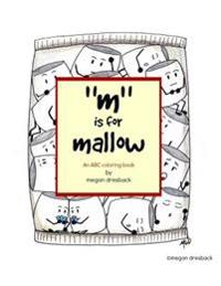 M Is for Mallow: An ABC Coloring Book