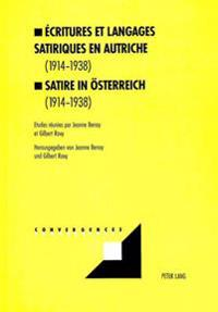 Ecritures Et Langages Satiriques En Autriche (1914-1938)- Satire in Oesterreich (1914-1938): Satire in Oesterreich (1914-1938)