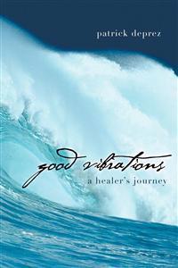 Good Vibrations - A Healer's Journey
