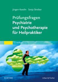 Prufungsfragen Psychiatrie und Psychotherapie fur Heilpraktiker