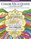 Color Me a Quote Coloring Book: Wise Words from Shakespeare and Einstein to Hepburn and Bowie