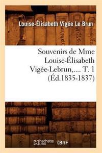 Souvenirs de Mme Louise-Elisabeth Vigee-Lebrun. Tome 1 (Ed.1835-1837)
