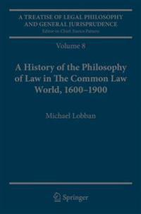 A History of the Philosophy of Law in the Common Law World, 1600-1900