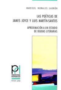 Las Poéticas de James Joyce y Luis Martín-Santos: Aproximación a Un Estudio de Deudas Literarias