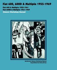 Fiat 600, 600d & Multipla 1955-1969 Owners Workshop Manual