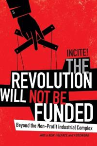 The Revolution Will Not Be Funded