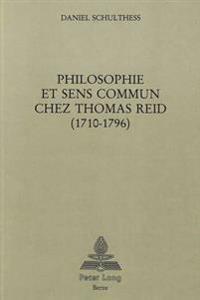 Philosophie Et Sens Commun Chez Thomas Reid (1710-1796)
