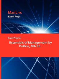 Exam Prep for Essentials of Management by DuBrin, 8th Ed.
