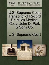U.S. Supreme Court Transcript of Record Dr. Miles Medical Co. V. John D. Park & Sons Co.