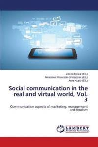 Social communication in the real and virtual world, Vol. 3