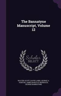 The Bannatyne Manuscript, Volume 12