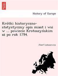 Kro Tki Historyczno-Statystyczny Opis Miast I WSI W ... Powiecie Krotoszyn Skim AZ Po Rok 1794.