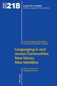Languaging in and across Communities: New Voices, New Identities