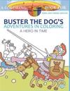 Buster the Dog's Adventures in Coloring Book: A Hero in Time