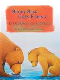 Brody Bear Goes Fishing / El Oso Brody Se Va de Pesca