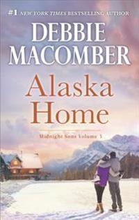 Alaska Home: A Romance Novel Falling for Him