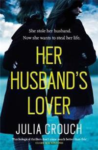 Her husbands lover - a gripping psychological thriller with the most unforg