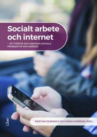 Socialt arbete och internet : att förstå och hantera sociala problem på nya arenor
