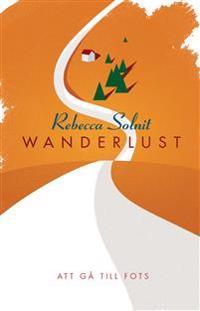 Wanderlust : att gå till fots