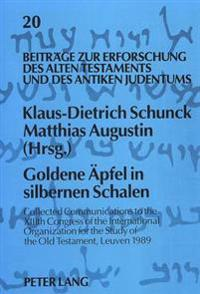 -Goldene Aepfel in Silbernen Schalen-: Collected Communications to the XIIIth Congress of the International Organization for the Study of the Old Test