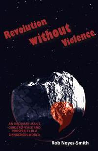 Revolution Without Violence