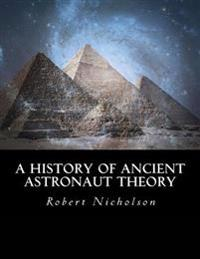 A History of Ancient Astronaut Theory
