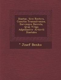 Diaetae, Sive Rectivs, Comitia Transsilvanica, Eorvmqve Decreta, Qvae Vvlgo Adpellantvr Articvli Diaetales