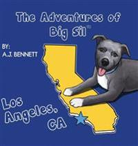 The Adventures of Big Sil Los Angeles, CA: Children's Book