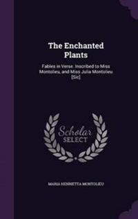 The Enchanted Plants