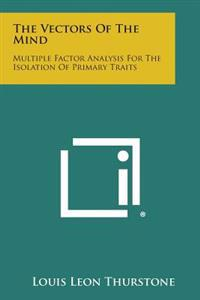 The Vectors of the Mind: Multiple Factor Analysis for the Isolation of Primary Traits