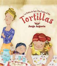 La Fiesta de Las Tortillas (Bilingual Edition)