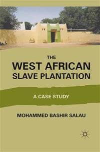 The West African Slave Plantation