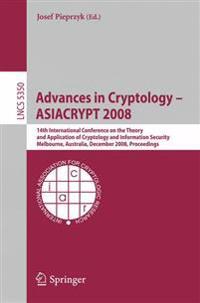 Advances in Cryptology - ASIACRYPT 2008