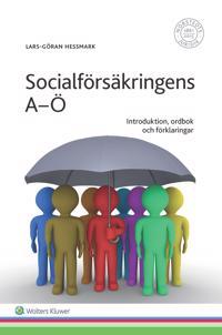 Socialförsäkringens A-Ö : Introduktion, ordbok och förklaringar