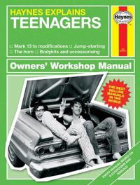 Haynes Explains Teenagers: All Models - From Mark 13 to Modifications - Accessories - Off-Road - Crash Recovery