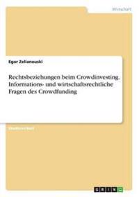 Rechtsbeziehungen beim Crowdinvesting. Informations- und wirtschaftsrechtliche Fragen des Crowdfunding