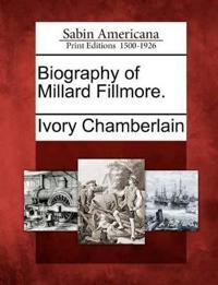 Biography of Millard Fillmore.