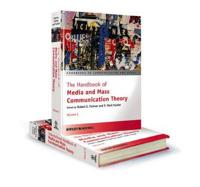 The Handbook of Media and Mass Communication Theory, 2 Volume Set