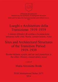 Luoghi E Architetture Della Transizione 1919-1939 / Sites and Architectural Structures of the Transition Period 1919-1939