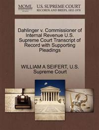 Dahlinger V. Commissioner of Internal Revenue U.S. Supreme Court Transcript of Record with Supporting Pleadings