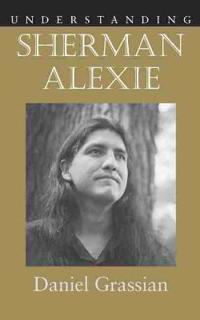 Understanding Sherman Alexie