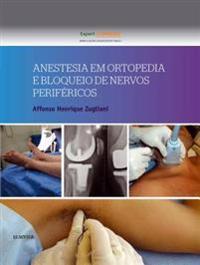 Anestesia em Ortopedia e Bloqueio de Nervos Perifericos