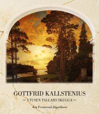 Gottfrid Kallstenius - i tusen tallars skugga