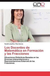 Los Docentes de Matematica En Formacion y Las Fracciones